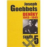 Joseph Goebbels Deníky 1945-1945: Svazek 5 - Kniha