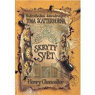 Skrytý svět: Podivuhodná dobrodružství Toma Scatterhorna II - Kniha