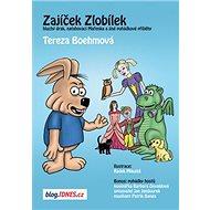 Zajíček Zlobílek: Hluchý drak, natahovací Mařenka a jiné pohádkové příběhy - Kniha