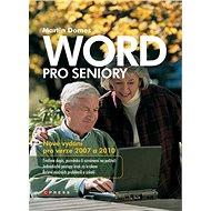 Word pro seniory: nové vydání pro verze 2007 a 2010 - Kniha