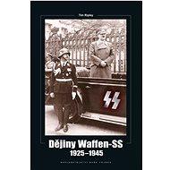 Dějiny Waffen-SS 1925-1945 - Kniha
