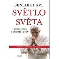 Světlo světa: Benedikt XVI. Papež, církev a znamení doby - Kniha