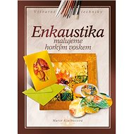 Enkaustika: Malujeme horkým voskem - Kniha