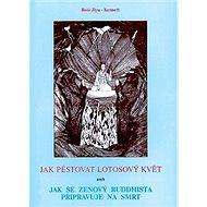 Jak pěstovat lotos - Kniha