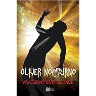 Oliver Nocturno Vražedný svit slunce - Kniha