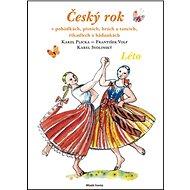 Český rok Léto: V pohádkách, písních, hrách a tancích, říkadlech a hádankách - Kniha