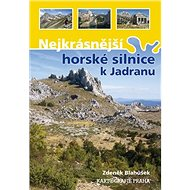 Nejkrásnější horské silnice k Jadranu - Kniha