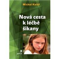 Nová cesta k léčbě šikany - Kniha