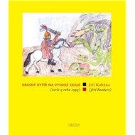 Krásný rytíř na vysoké skále - Kniha