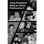 Když se řekne Fuchsoviny II - Kniha