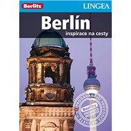 Berlín: Inspirace na cesty - Kniha