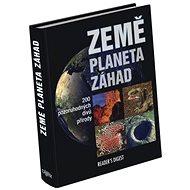 Země planeta záhad: 200 pozoruhodných divů přírody