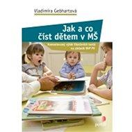 Jak a co číst dětem v MŠ: Komentovaný výběr literárních textů na základě RVP PV - Kniha