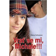 Vrať se mi, Michale!!! - Kniha