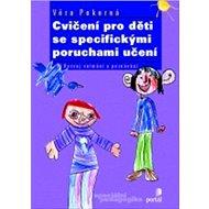 Cvičení pro děti se specifickými poruchami učení - Kniha