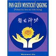 Pan Guův mystický qigong: Pchan-ku šen-mi čch-kung - Kniha