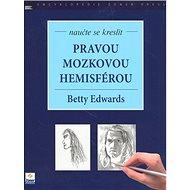 Naučte se kreslit pravou mozkovou hemisférou - Kniha