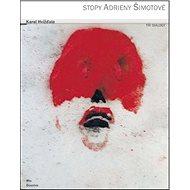 Stopy Adrieny Šimotové - Kniha