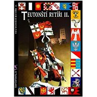 Teutonští rytíři II.: Od Malborku po Grunwald 1309-1410
