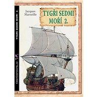 Tygři sedmi moří 2.: Francouzští korzáři 1698-1763 - Kniha