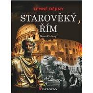Starověký Řím: Temné dějiny