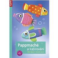 Pappmaché a kašírování - Kniha