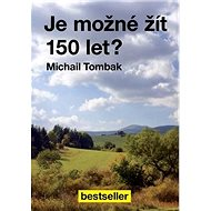 Je možné žít 150 let? - Kniha