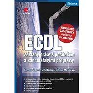 ECDL: základy práce s počítačem a kancelářskými programy - Kniha