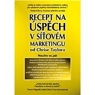 Recept na úspěch v síťovém marketingu - Kniha