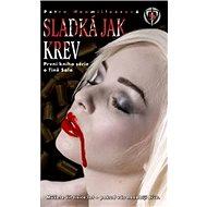 Sladká jak krev: První kniha série o Tině Salo