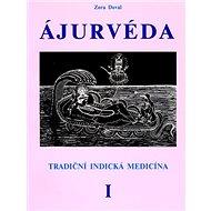 Ájurvéda I.: Tradiční indická medicína - Kniha