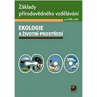 Základy přírodovědného vzdělávání Ekologie a životní prostředí pro SOŠ a SOU - Kniha