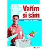 Vařím si sám kuchařka krok za krokem - Kniha