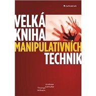 Velká kniha manipulativních technik - Kniha