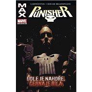 Punisher Max 4: Dole je nahoře, černá je bílá: Punisher Max vol. 4: Up is Down and Black is White - Kniha