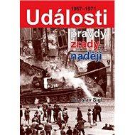 Události pravdy, zrady, naděje: 1967-1971 - Kniha