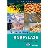 Anafylaxe: Život ohrožující alergie - Kniha