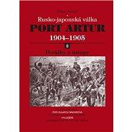 Port Artur 1904-1905 2. díl Porážky a ústupy: Rusko-japonská válka - Kniha