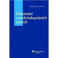 Dokazování v medicínskoprávních sporech - Kniha