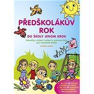 Předškolákův rok: Básničky, cvičení, tvoření a prac. listy pro MŠ - Kniha