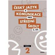 Český jazyk a komunikace pro SŠ 2: Učebnice - Kniha