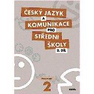 Český jazyk a komunikace pro SŠ 2: Pracovní sešit - Kniha