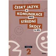 Český jazyk a komunikace pro SŠ 2: Set - Kniha