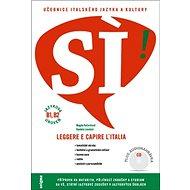 SÍ! Učebnice italského jazyka a kultury: Součásti publikace je CD - Kniha