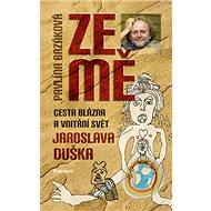 Ze mě: Cesta blázna a vnitřní svět Jaroslava Duška