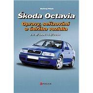 Škoda Octavia: Opravy, seřizování, (r.v. 9/1996 - 11/2010) - Kniha