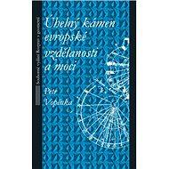 Úhelný kámen evropské vzdělanosti a moci - Kniha