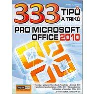 333 Tipů a triků pro MS Office 2010 - Kniha