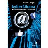 Kyberšikana: Pracovní materiály pro učitelé, žáky i studenty
