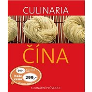 Culinaria Čína: Kulinární průvodce - Kniha